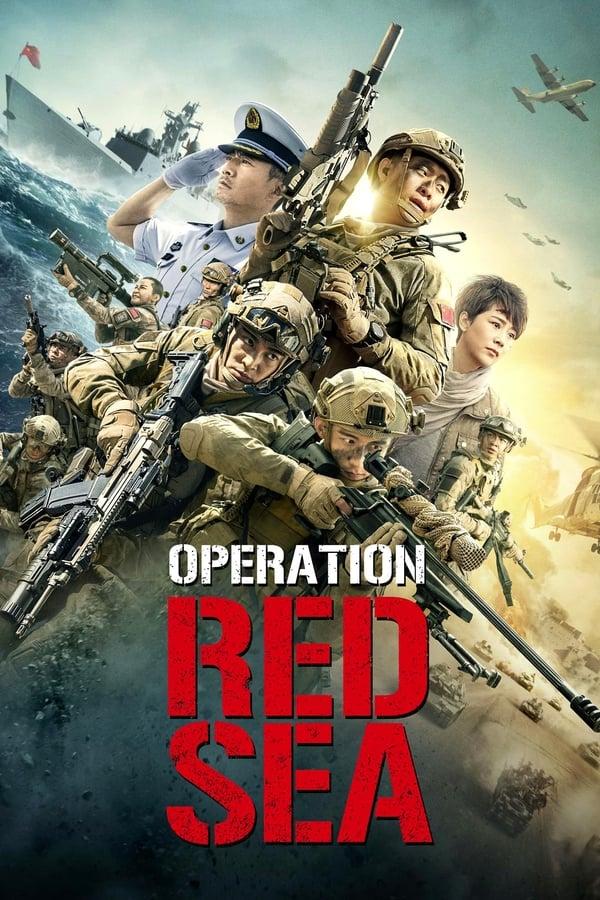 ოპერაცია წითელი ზღვა / Operation Red Sea (Hong hai xing dong)