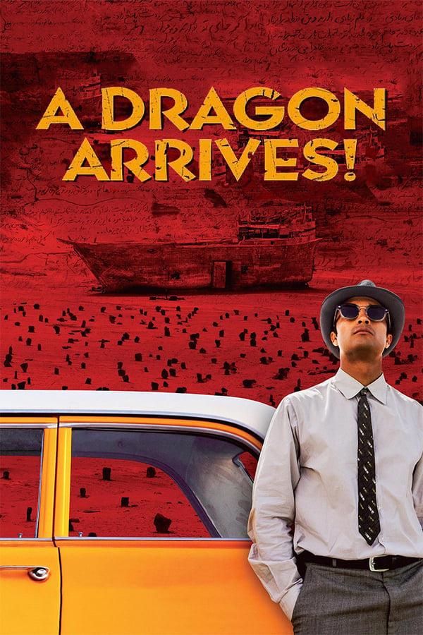 დრაკონი მოდის / A Dragon Arrives! (Ejdeha Vared Mishavad!)