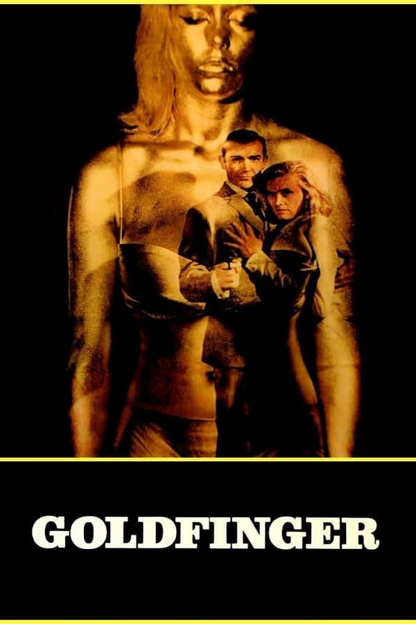 ჯეიმს ბონდი: გოლდფინგერი / Goldfinger
