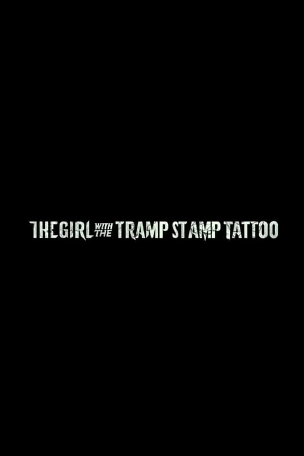 The Girl with the Tramp Stamp Tattoo