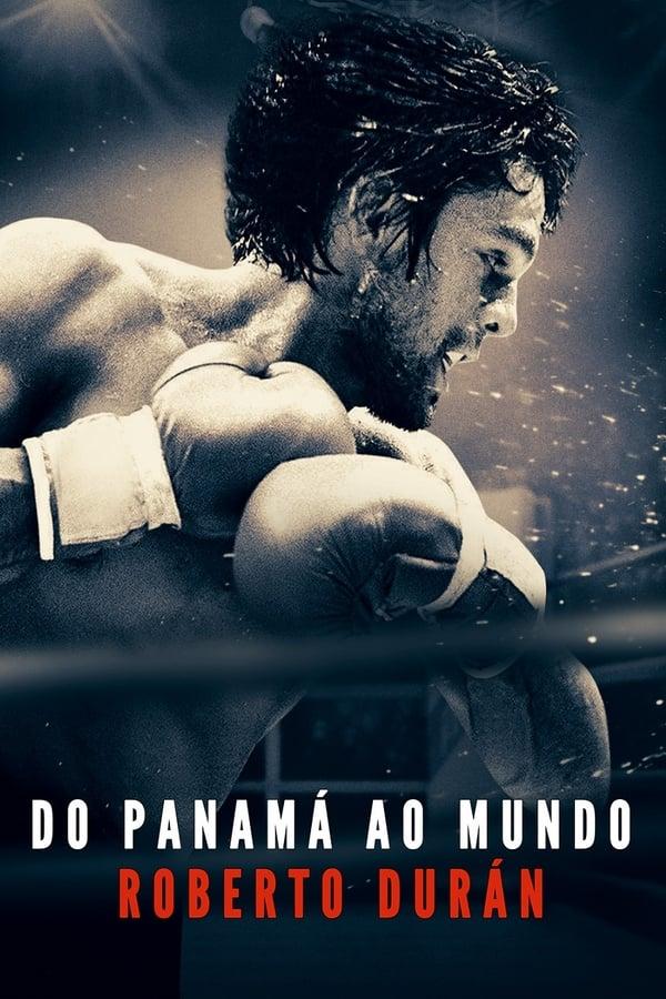 Do Panamá ao Mundo: Roberto Durán poster, capa, cartaz