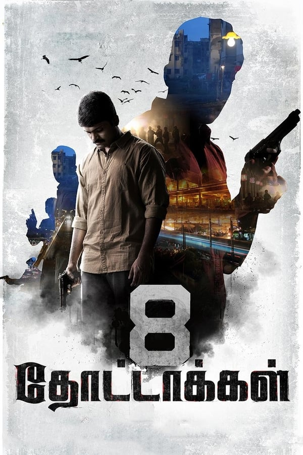 8 Thottakkal (2017) Hindi Dubbed 1080p | 720p | WEB-DL | 1 GB, 400 MB | Download | Watch Online | Direct Links | GDrive