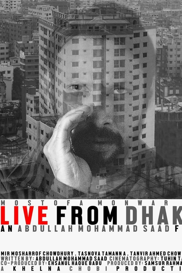 Live from Dhaka (2018) Bengali [Bioscope Exclusive] 1080p | 720p | WEB-DL | 1.2GB, 764MB | Download | Watch Online | Direct Links | GDrive