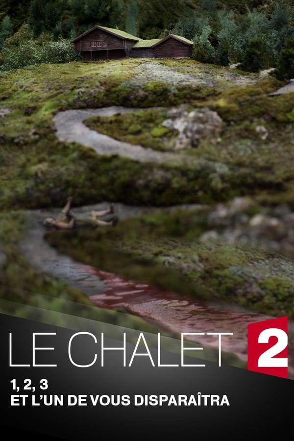 Le Chalet (2018) Saison 1