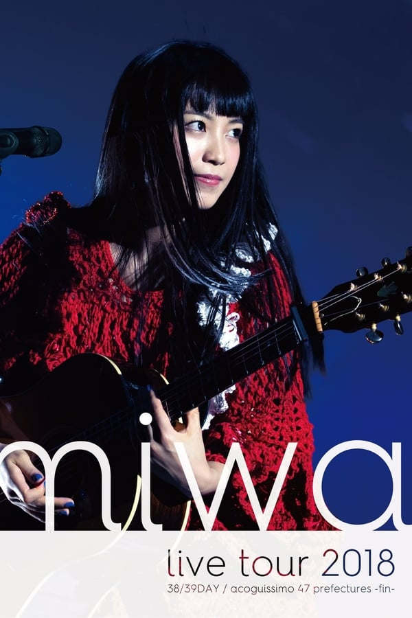 miwa live tour 2018 38/39DAY / acoguissimo 47 Todofuken ~ Kan ~