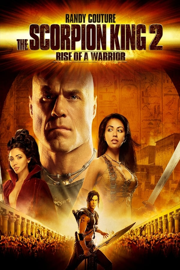 The Scorpion King 2: Rise of a Warrior - 2008