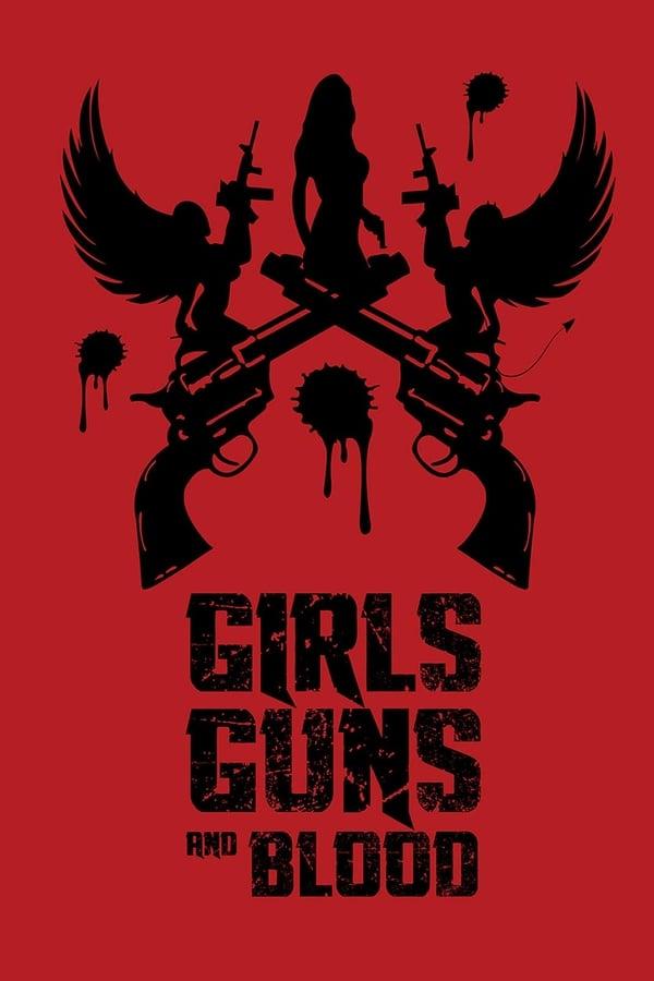 Girls Guns and Blood (2019)