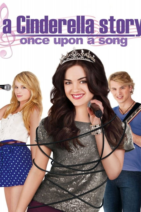 A Cinderella Story: Once Upon a Song – Povestea Cenușăresei 3: A fost odată un cântec (2011)