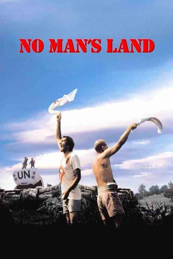【AAA】荒谬的战争给普通人带来的悲剧——电影《无人地带》观后感。