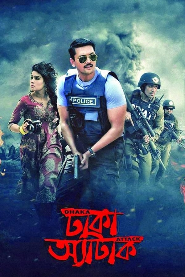 Dhaka Attack (2017) Bengali Full Movie 1080p WEB-DL | 720p | 480p | 2.1 GB, 1 GB, 400 MB | Download | Watch Online | Direct Links | GDrive