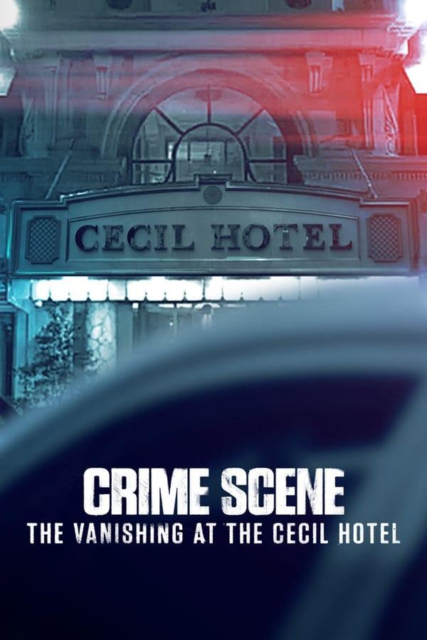 Crime Scene: The Vanishing at the Cecil Hotel Season 1 (2021)