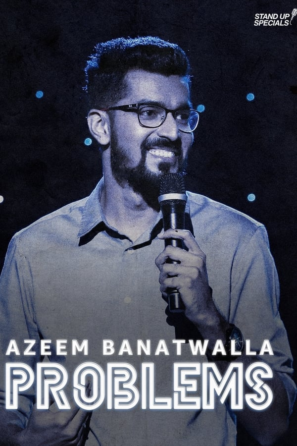 Azeem Banatwalla: Problems (2019) Full Show 1080p AMZN WEB-DL | 2.2 GB | Download | Watch Online | Direct Links | GDrive