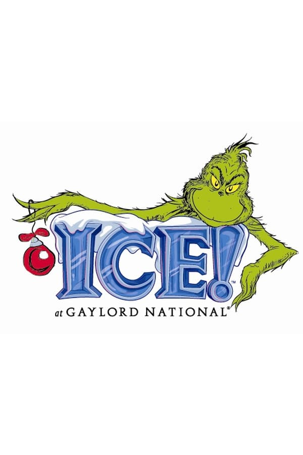 Gaylord National's ICE! featuring 'How the Grinch Stole Christmas'