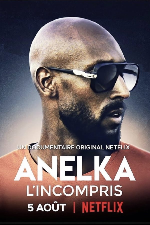 Anelka: L'Incompris streaming VF