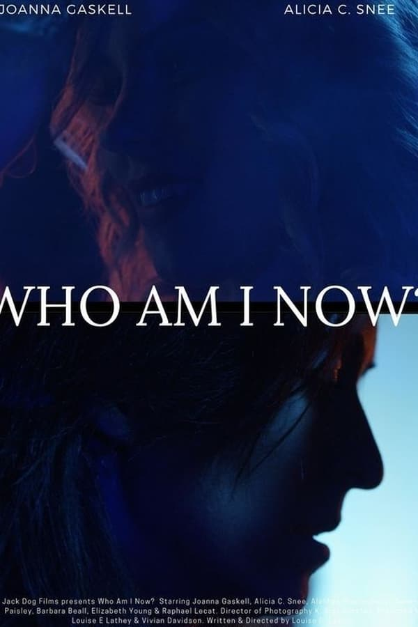 Who Am I Now? (2021)