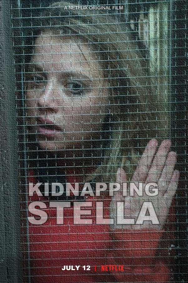 Kidnapping Stella (2019) English Full Movie 1080p WEB-DL | 720p | | 2.6 GB | Netflix Exclusive | Download | Watch Online | Direct Links | GDrive