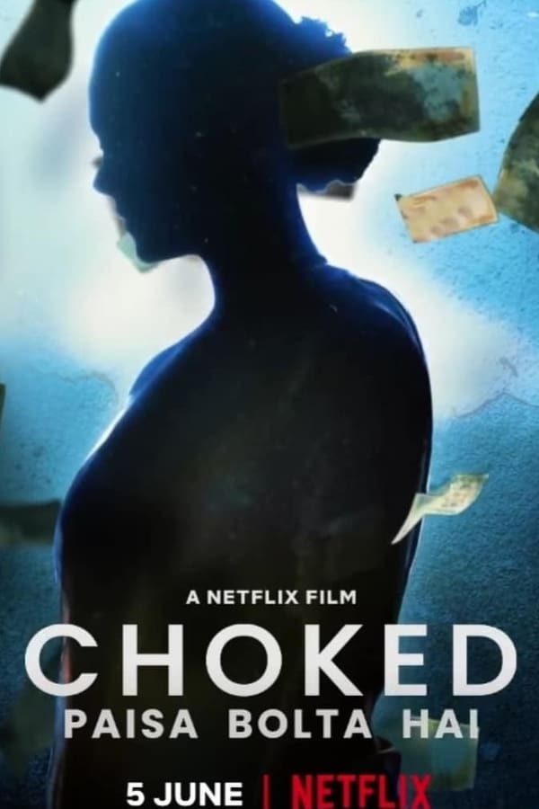 Choked: Paisa Bolta Hai (2020) [Hindi DD5.1] | Netflix Exclusive | x264 NF WEB-DL | 1080p | 720p | 480p | Download | Watch Online | GDrive | Direct Links