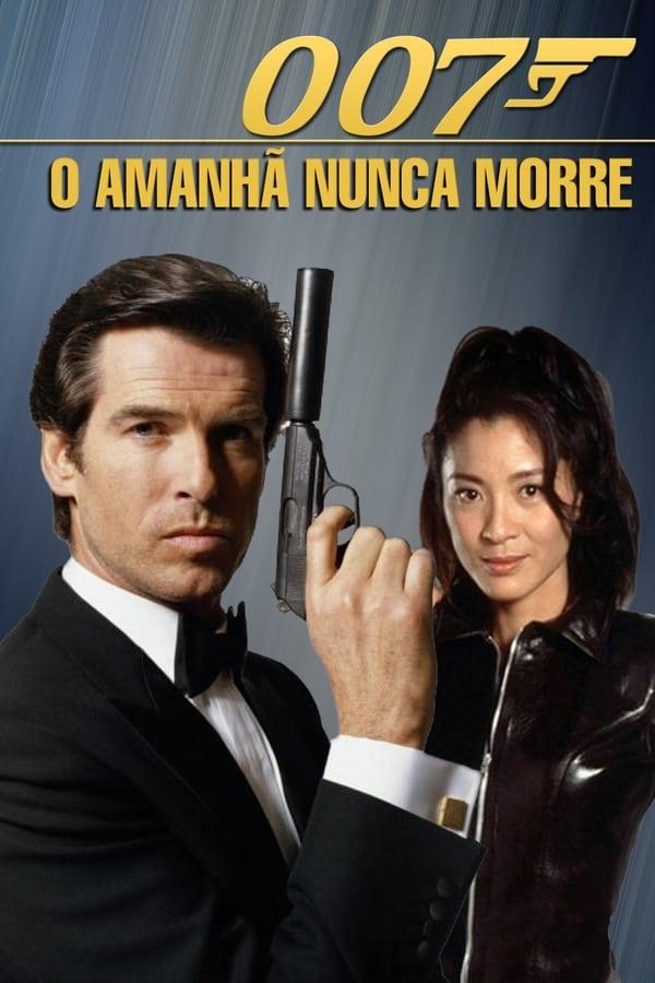 Assistir 007: O Amanhã Nunca Morre Online