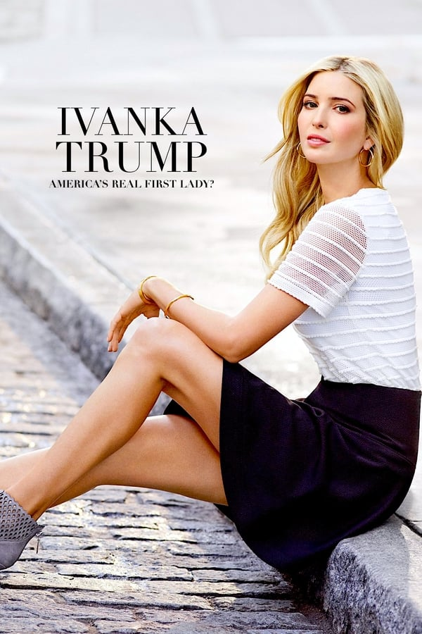 Ivanka Trump- America's Real First Lady?