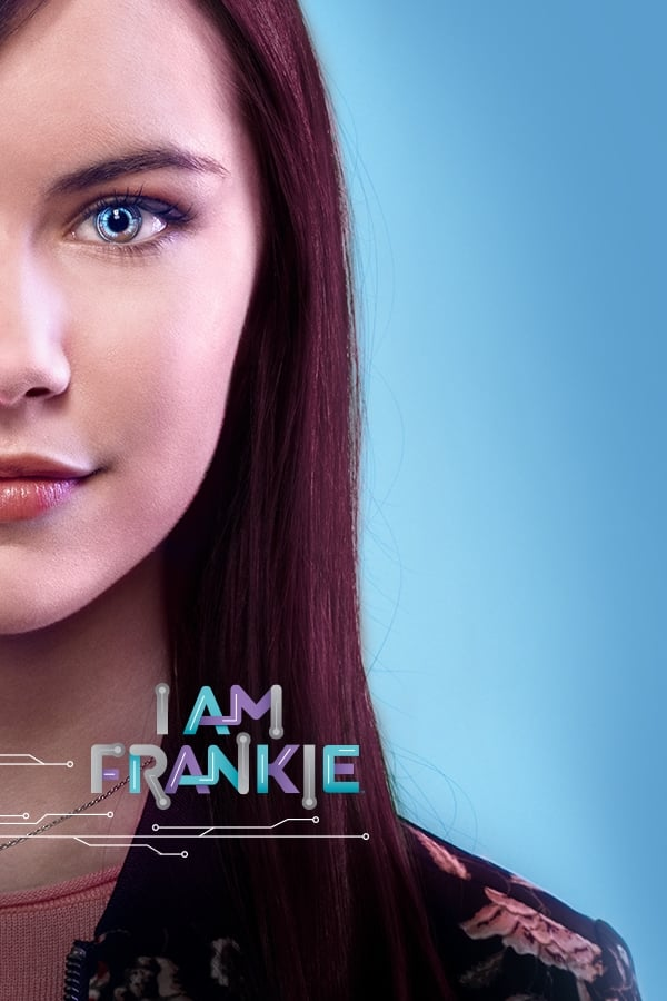 I Am Frankie TV Series (2017)