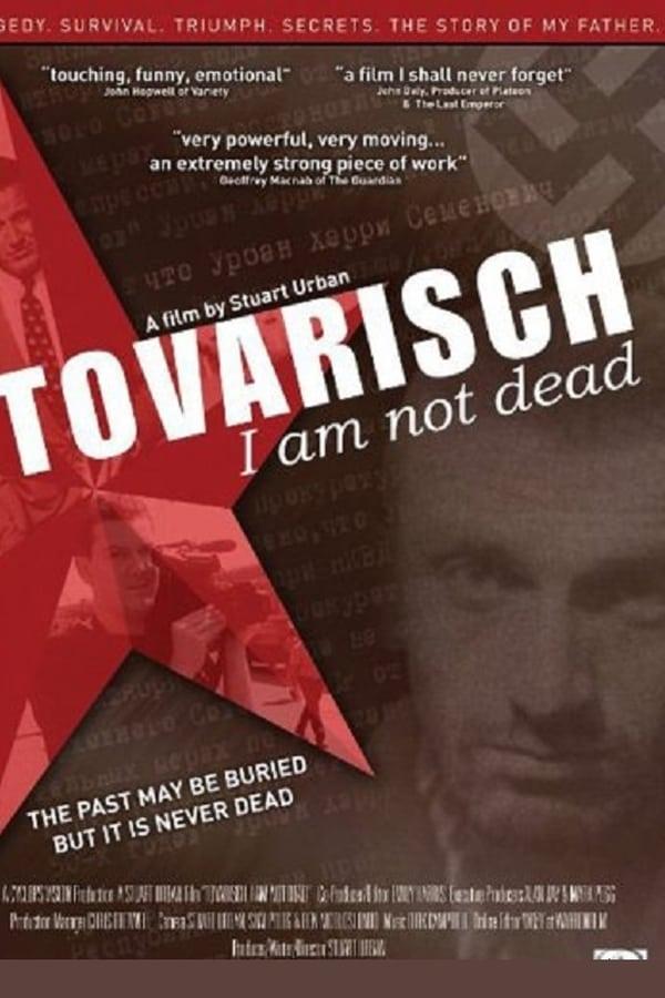 Tovarisch I Am Not Dead