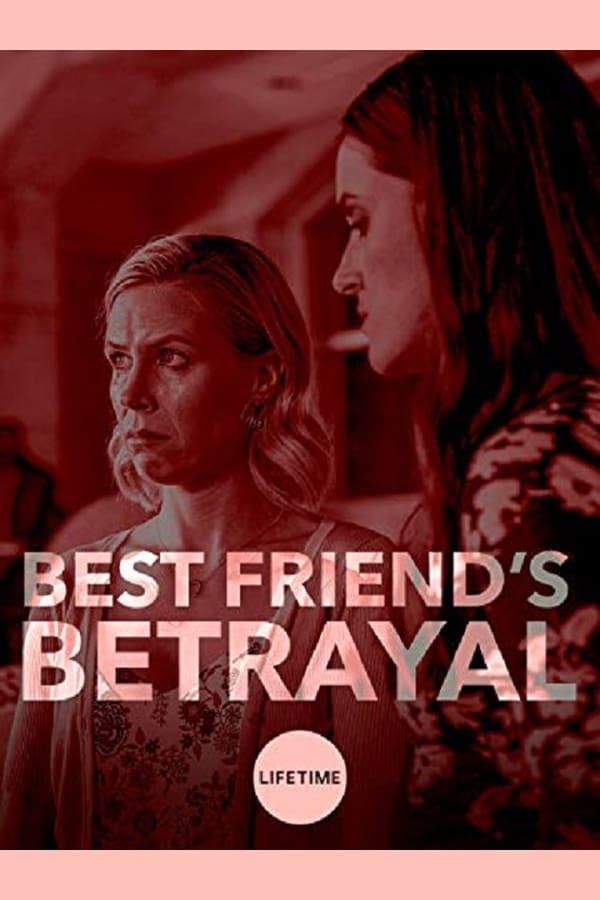 Best Friend's Betrayal (2019) Online