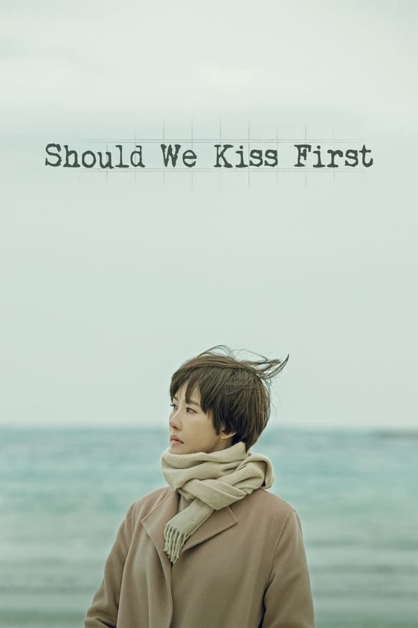 Should We Kiss First (2018)
