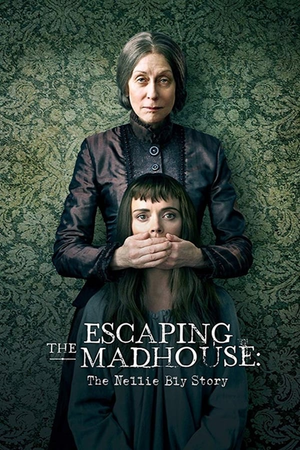 Escaping the Madhouse: The Nellie Bly Story (2019) Online
