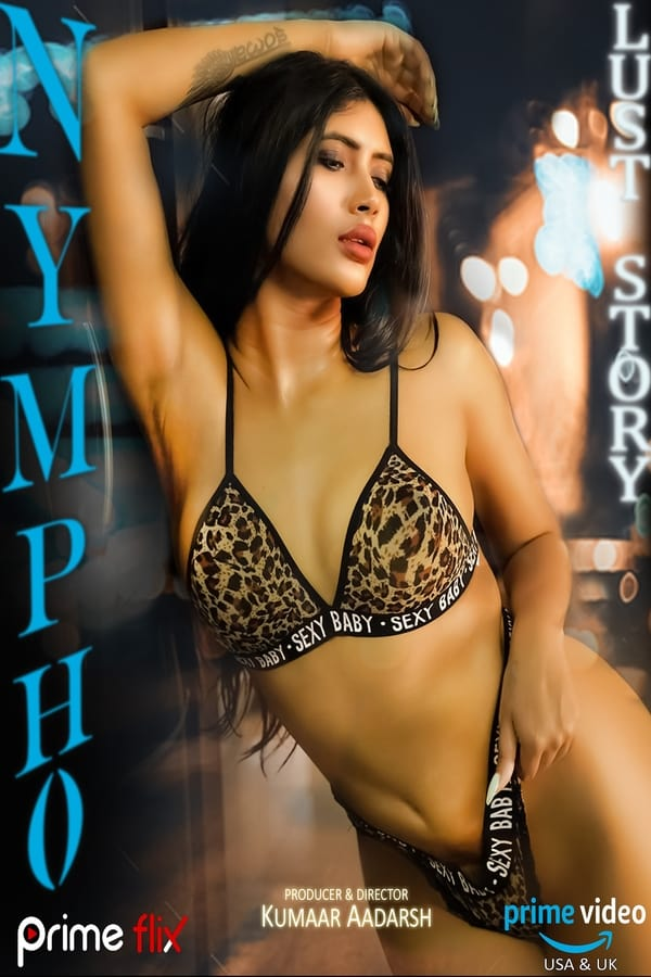 Nympho: The Lust Story (2020) Hindi S01 Complete | x264 WEB-DL | 1080p | 720p | 480p | Hot Web Series | Download | Watch Online | GDrive | Direct Links