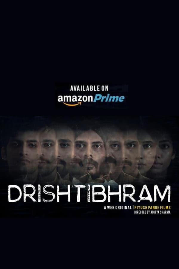 Drishtibhram 2019 S01 E01-09 WebRip Hindi 720p HEVC