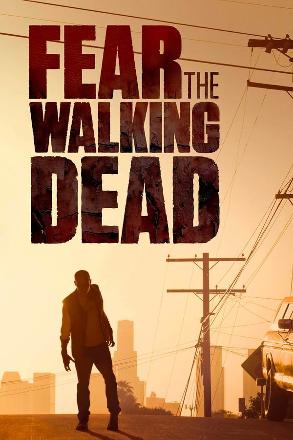 Fear the Walking Dead (2015) Primera Temporada [AMZN] WEB-DL 1080p Latino – CMHDD