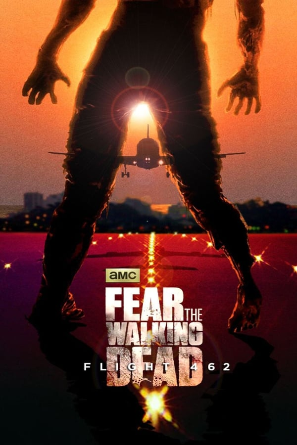 Assistir Fear The Walking Dead: Flight 462 Online