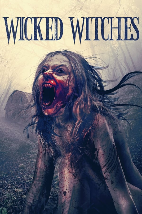 Wicked Witches (2018) English Full Movie 720p WEBRip | 800MB | Download | Watch Online | Direct Links | GDrive
