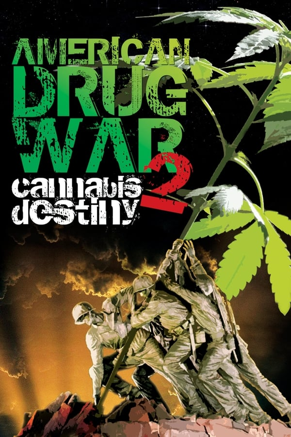 American Drug War 2: Cannabis Destiny - 2013