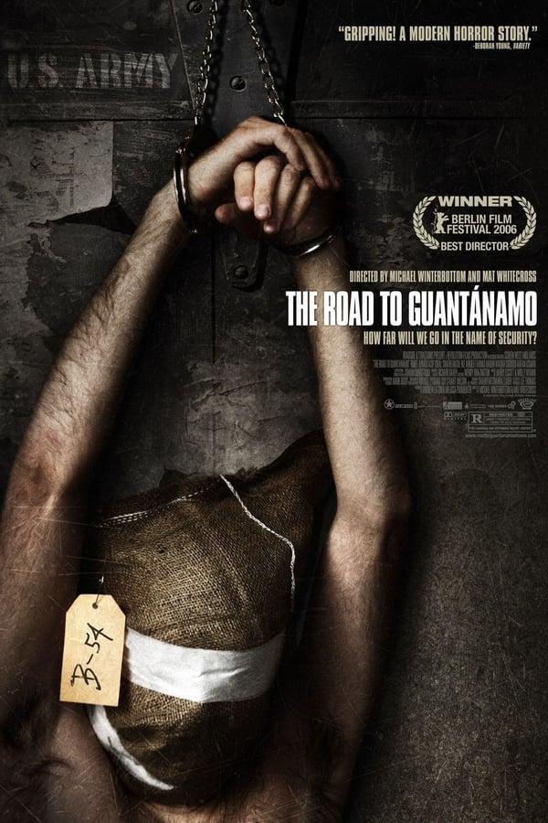 The Road to Guantanamo streaming VF