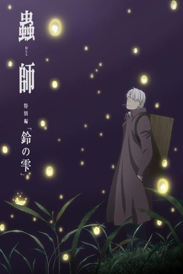 Assistir Mushishi Zoku Shou: Suzu no Shizuku Online