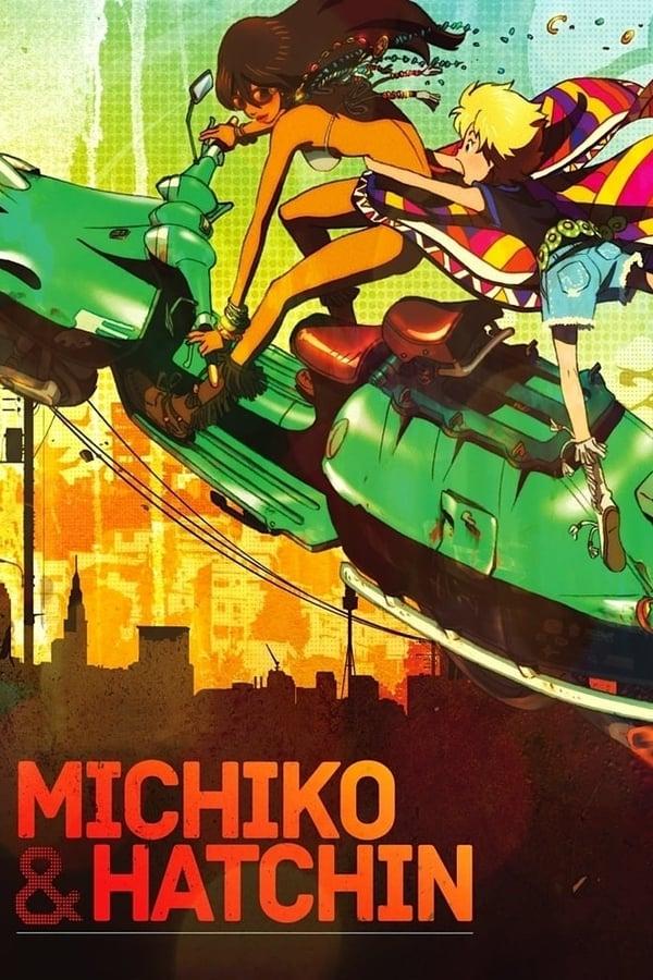Assistir Michiko e Hatchin Online