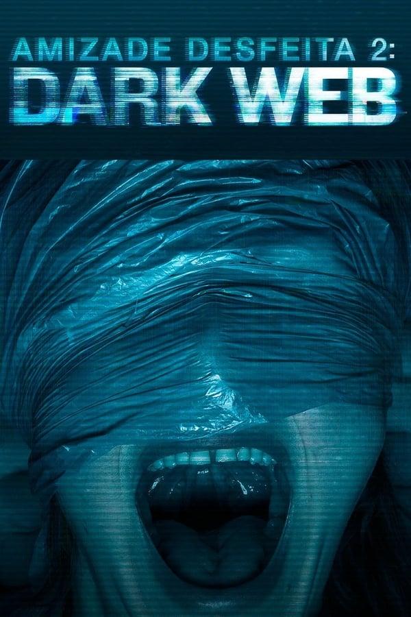 Amizade Desfeita 2 – Dark Web poster, capa, cartaz