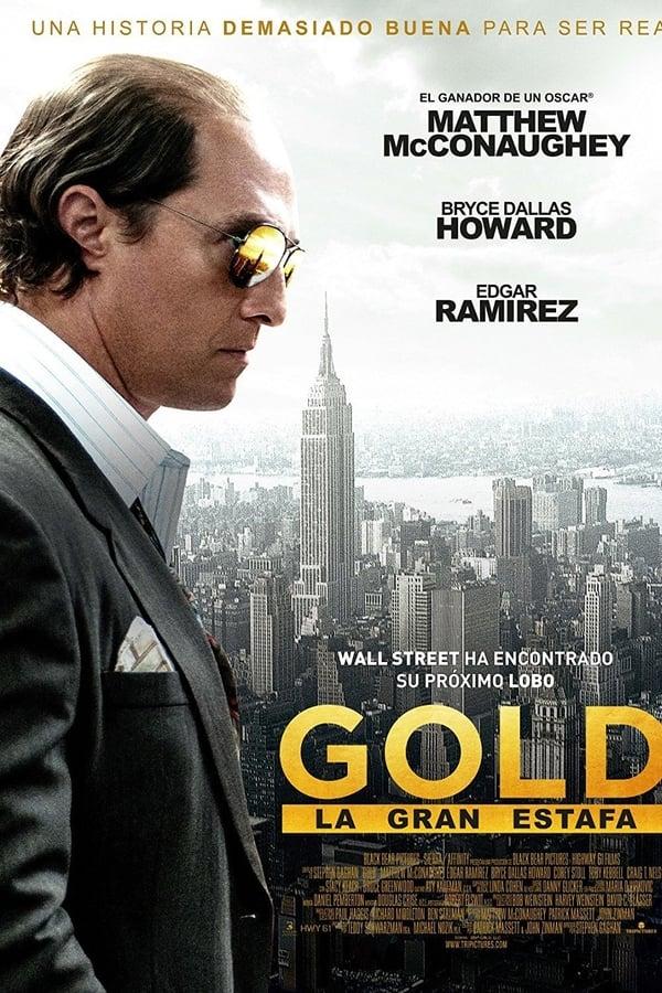 Gold (La gran estafa) El poder de la ambición