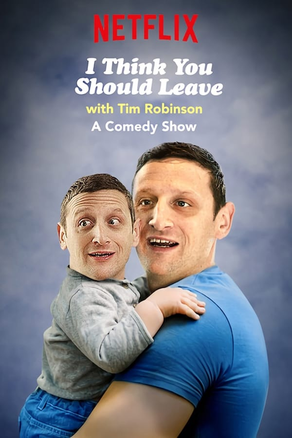 I Think You Should Leave with Tim Robinson Saison 1 En Streaming