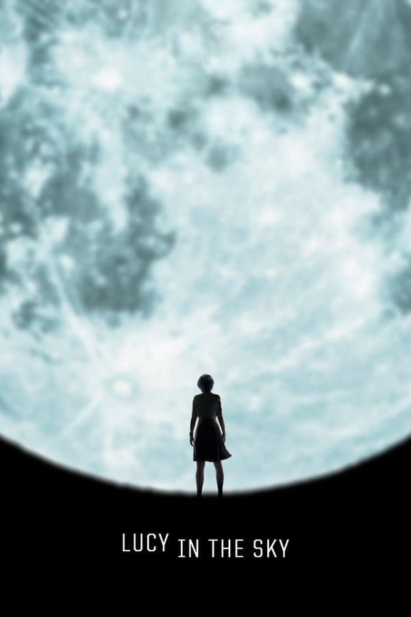 Lucy in the Sky (2019) English Full Movie 1080p WEB-DL | 720p | | 4.6GB,900MB | Download | Watch Online | Direct Links | GDrive