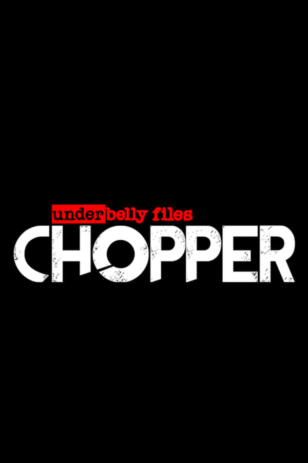 Underbelly Files: Chopper