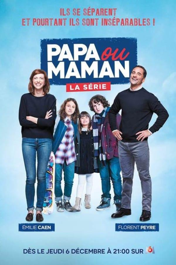 Papa ou mama Saison 1 En streaming