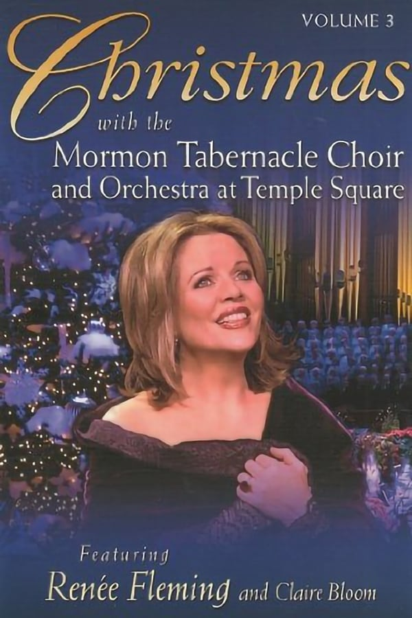 Christmas with the Mormon Tabernacle Choir and Orchestra at Temple Square, Volume 3, featuring Renee Fleming and Claire Bloom
