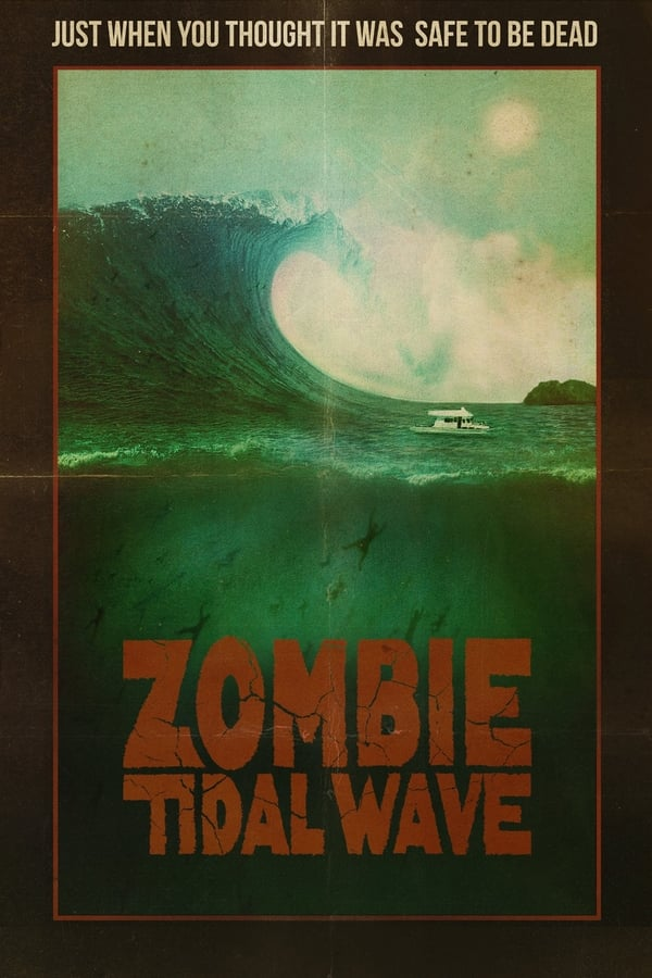 Zombie Tidal Wave (2019) English Full Movie 720p HDRip | 800MB | Download | Watch Online | Direct Links | GDrive