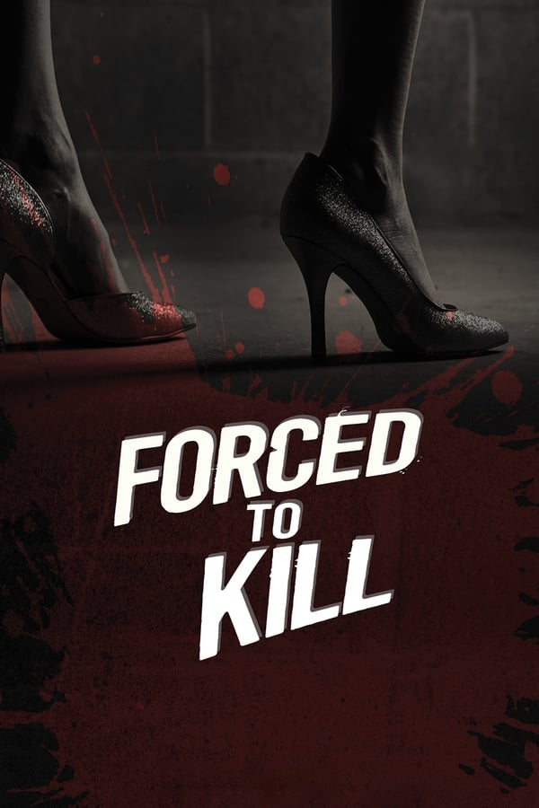 Forced to Kill ()