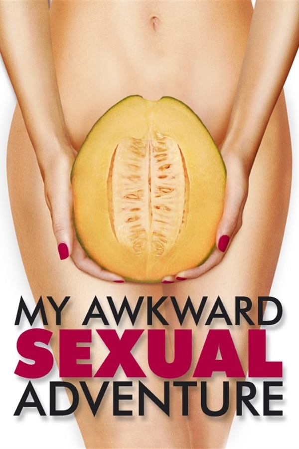 My Awkward Sexual Adventure (2012) English | x264 Blu-Ray | 720p | Adult Movies | Download | Watch Online | GDrive | Direct Links