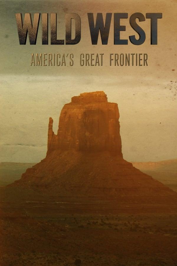 Wild West: America's Great Frontier