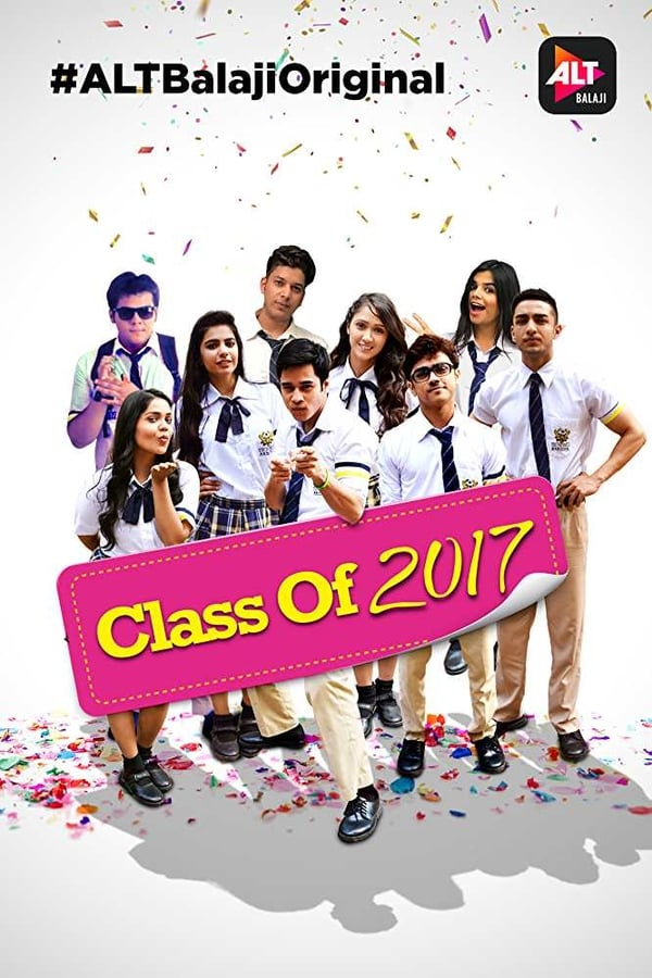 Class of 2017 Season 01 Hindi Complete | x264 WEB-Rip | 1080p | 720p | Download AltBalaji Exclusive | GDrive | Direct Links