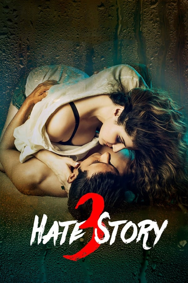 Hate Story 3 (2015) Hindi [Uncut] 720p WEB-DL | 995MB | Download | Watch Online | Direct Links | GDrive